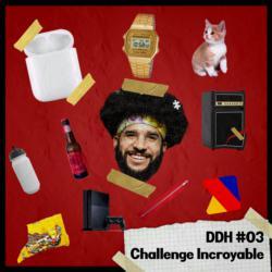 Challenge incroyable