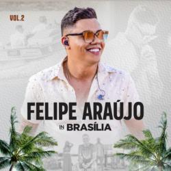 Felipe Araújo In Brasília
