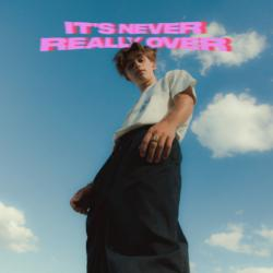 It's Never Really Over