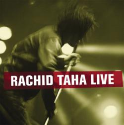Rachid Taha Live
