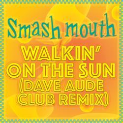 Walkin' On The Sun