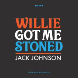 Willie Got Me Stoned