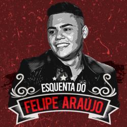 Esquenta Do Felipe Araújo