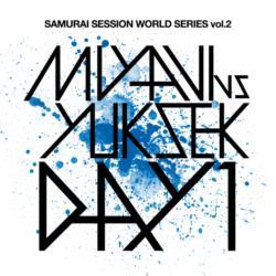 Samurai Session World Series Vol.2 MIYAVI Vs Yuksek Day 1